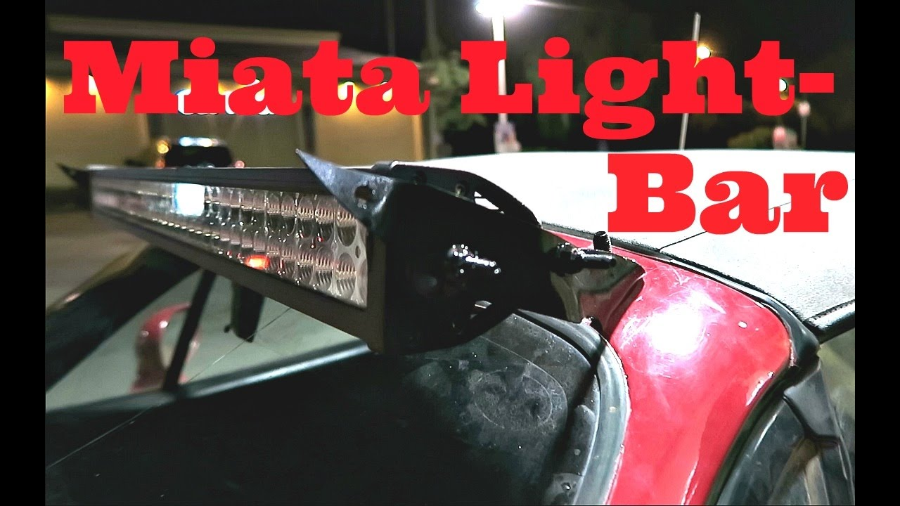 project baja miata episode eight light bar installation [ 1280 x 720 Pixel ]
