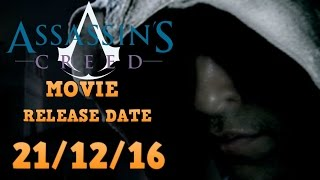 Assassin's Creed Movie NEW RELEASE DATE - 21st December 2016