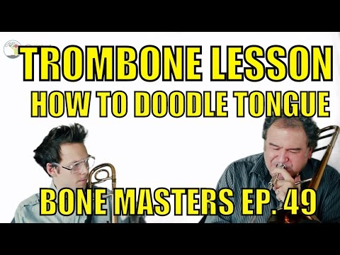 Trombone Lessons: How To Doodle Tongue - Bone Masters: Ep. 49 - Bob McChesney - Master Class