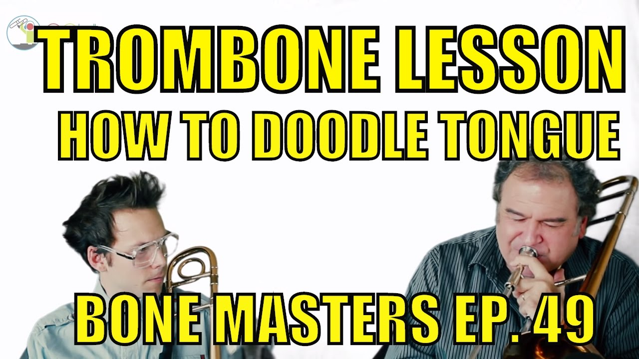 Trombone Lessons: How To Doodle Tongue - Bone Masters: Ep  49 - Bob  McChesney - Master Class