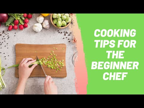 Simple Cooking Tips for the Beginner Chef