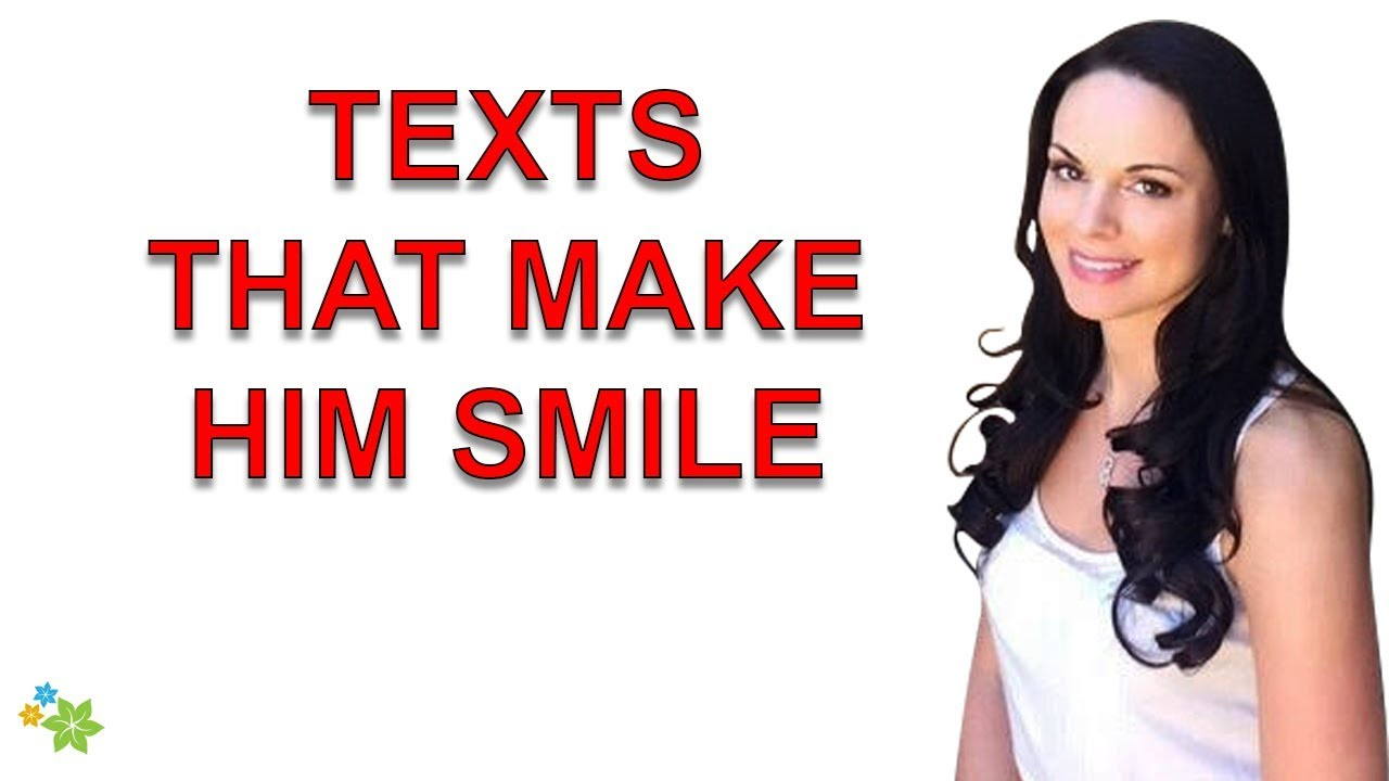 Text messages to make him smile