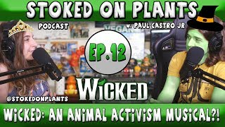 Wicked: An Animal Activism Musical?! | Stoked on Plants | Ep.12 w/ Aly Miller