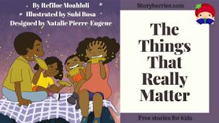 The Things That Really Matter - Story for Kids about family, feelings & mindfulness (Bedtime Story)