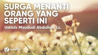 Gambar cover Jalan Menuju Surga dan Penghuni Surga yang Sangat Istimewa - Ustadz Maududi Abdullah, Lc.