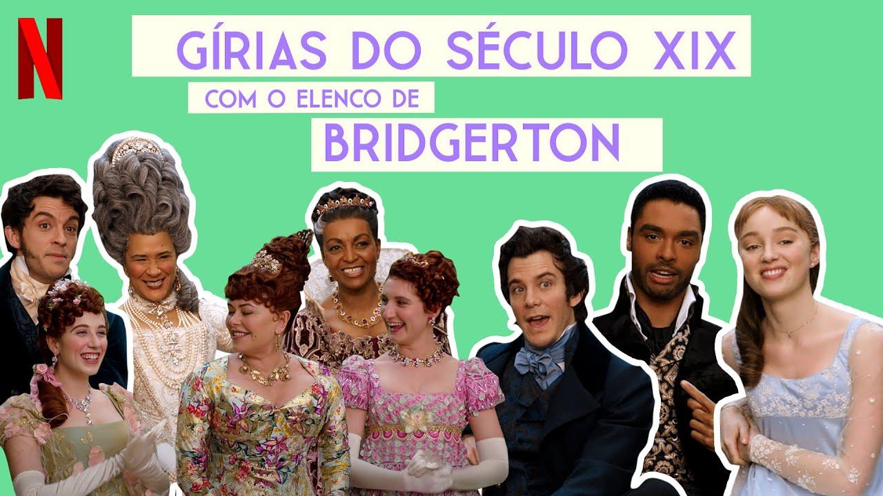 Elenco de Bridgerton tenta desvendar as gírias do século XIX   Netflix Brasil