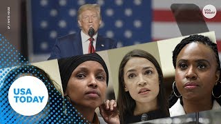 President Trump's 'go back' tweets deemed racist by congresswomen | USA TODAY