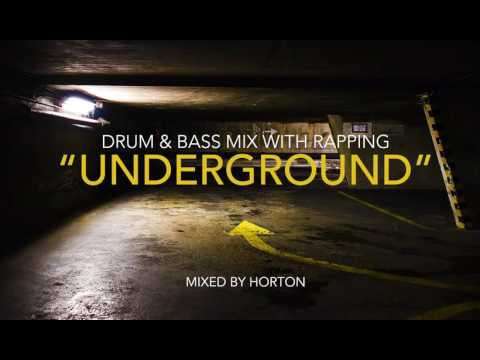 """Underground"" ~ Drum & Bass Mix with Rapping"