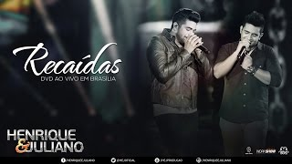 Baixar Henrique e Juliano - Recaídas (DVD Ao vivo em Brasília) [Vídeo Oficial]