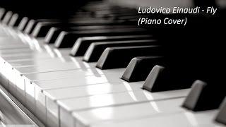 Ludovico Einaudi – Fly (Piano Cover)