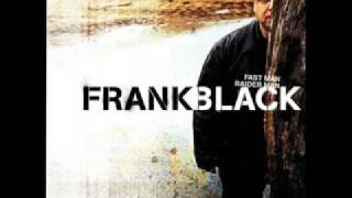Watch Frank Black If Your Poison Gets You video
