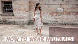 HOW TO WEAR NEUTRALS HEAD TO TOE: Styling Tips & Neutral Outfit Ideas Wardrobe Basics | Mademoiselle
