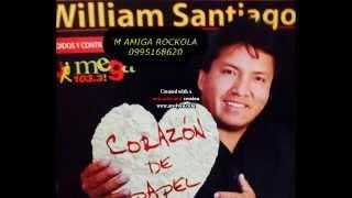 WILLIAM SANTIAGO El desconfiado MI AMIGA ROCOLA