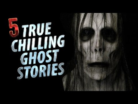 5 Chilling True Ghost Stories