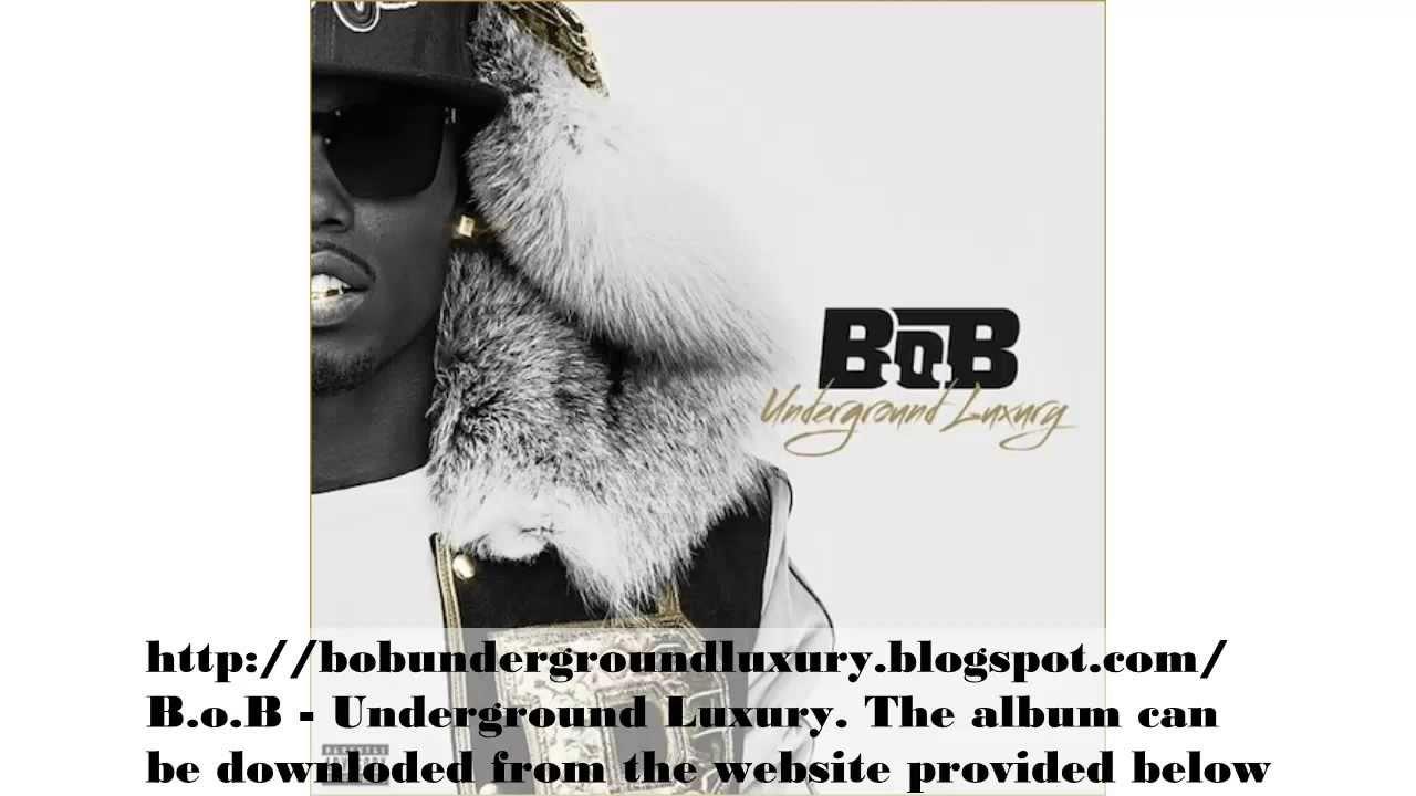 Underground Luxury Bob B o B - Underground Luxury