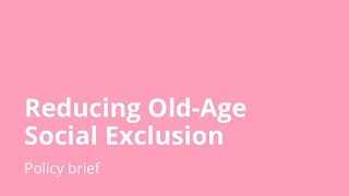 Reducing Old-Age Social Exclusion – ROSEnet Policy brief