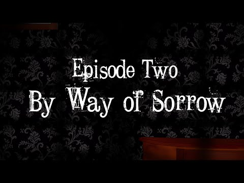 Screams of Sina: Episode Two- By Way of Sorrow
