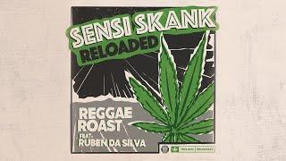 Reggae Roast - Sensi Skank Reloaded (Feat. Ruben Da Silva)