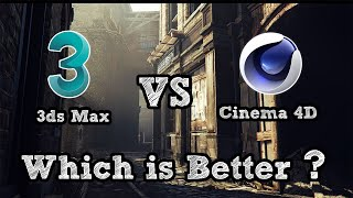 3ds Max vs Cinema 4D which is Better