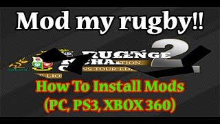 How To Install Rugby Challenge 2 Mods (PC, PS3, XBOX 360)