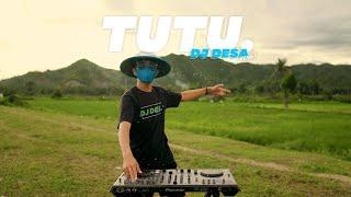 VIRAL DI TIK TOK ! Tutu ( DJ DESA Remix )