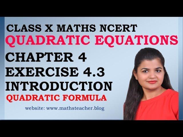 Quadratic Equations   Chapter 4 Ex 4.3 Introduction-Quadratic formula   NCERT   Maths Class 10th