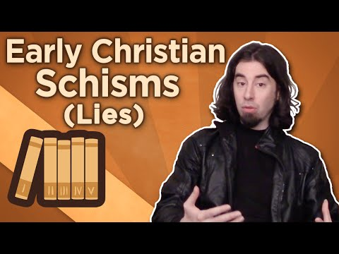 Early Christian Schisms - Lies - Extra History