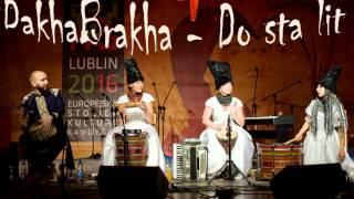 DakhaBrakha - Do sta lit