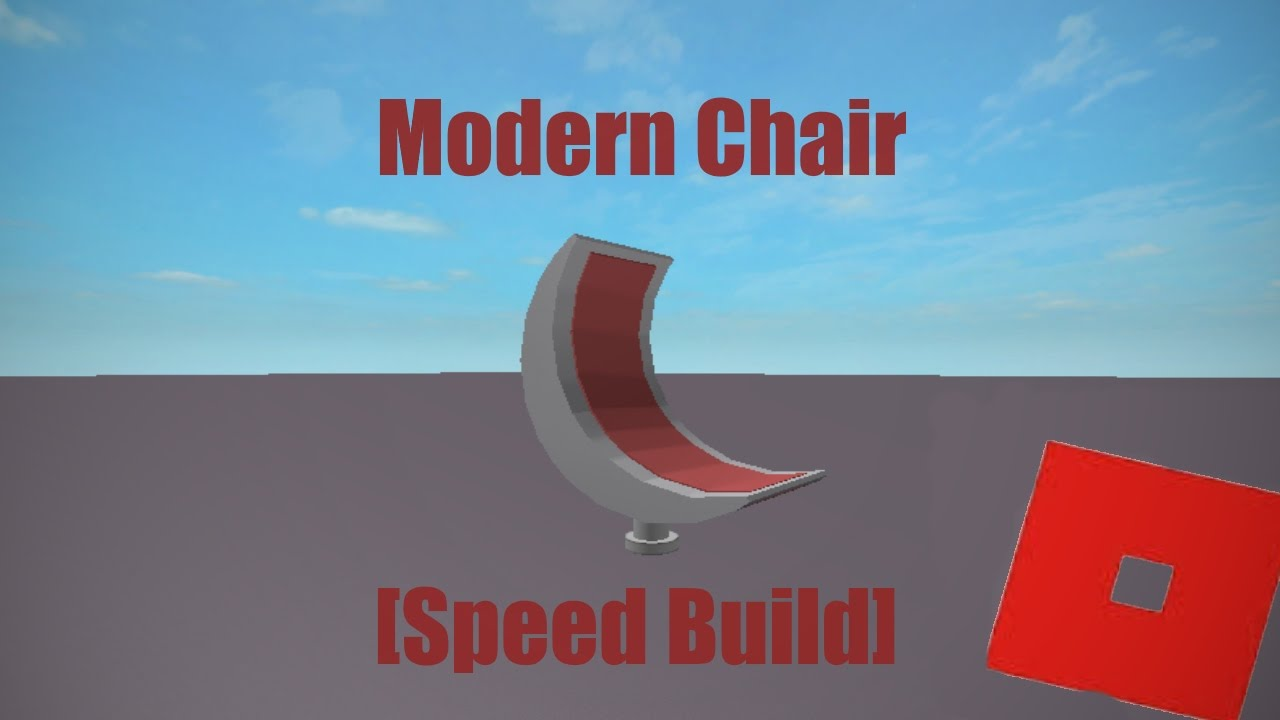 Roblox Modern Chair Speed Build Youtube