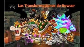 Las 12 Transformaciones de bowser