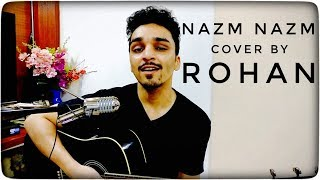 Nazm Nazm | Cover By Rohan | Ayushmann Khurrana | Bareilly Ki Barfi
