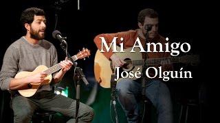 José Olguín - Mi Amigo
