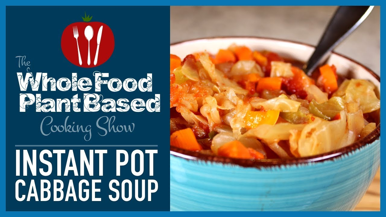 Plant Based Vegan Instant Pot Cabbage Soup For Weight Loss Youtube