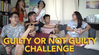 GUILTY OR NOT GUILTY CHALLENGE (LAGLAGAN NA TO'!)
