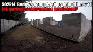 S02E14 - Jak murować ściany nośne z gazobetonu? - Budowa domu dzień po dniu #14 #vlogbudowlany