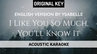 Ysabelle - I Like You So Much, You'll Know It Acoustic Karaoke | English Versionwidth=