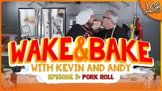 WAKE & BAKE With KEVIN SMITH And ANDY MCELFRESH Ep 5: PORK ROLL