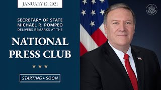 Secretary Pompeo's remarks at the National Press Club - 10:30 AM