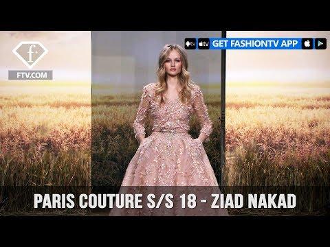 Paris Couture S/S 18 - Ziad Nakad Full Show | FashionTV | FTV