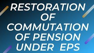 Restoration of commutation of pension under EPS