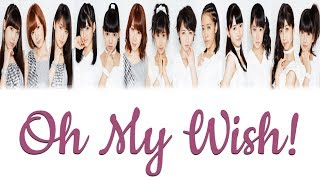 Morning Musume '15 / モーニング娘。'15 Oh My Wish! Released: 2015 All rights go to Up Front Productions #MorningMusume #OhMyWish #Lyrics.