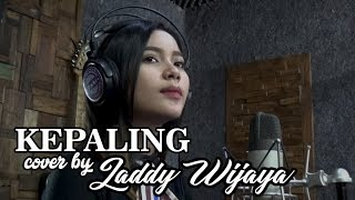 KEPALING cover by   LADDY WIJAYA