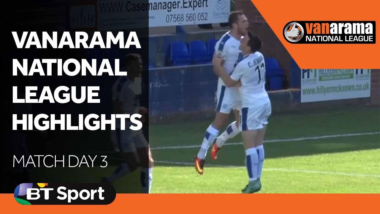 Vanarama National League Highlights Show Match Day 3 Youtube