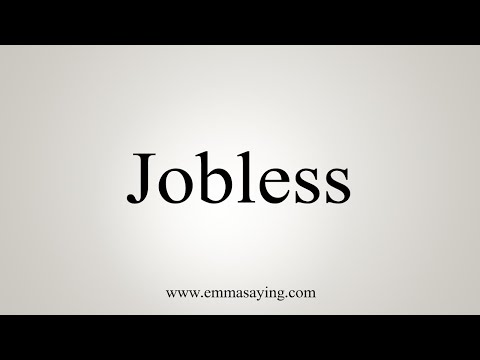 How To Pronounce Jobless