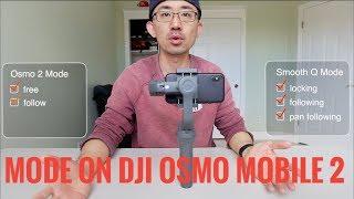 DJI Osmo Mobile 2 - Mode Explained