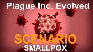 Plague Inc. Evolved Scenario: Smallpox