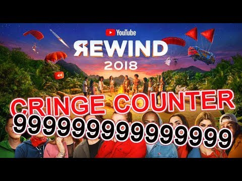 YouTube Rewind 2018 But The Cringe Is Counted *BEST*