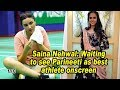 Saina Nehwal: Waiting to see Parineeti as best athlete onscreen