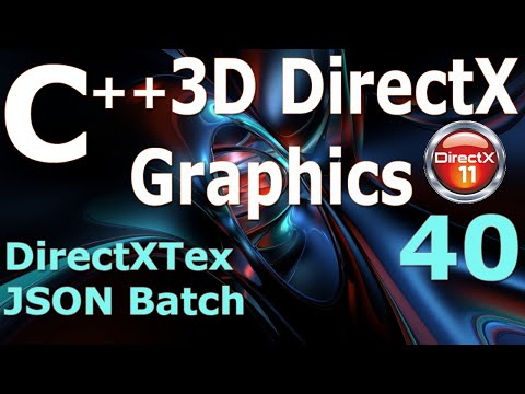 DirectXTex / JSON Batch [C++ 3D DirectX Tutorial] thumbnail
