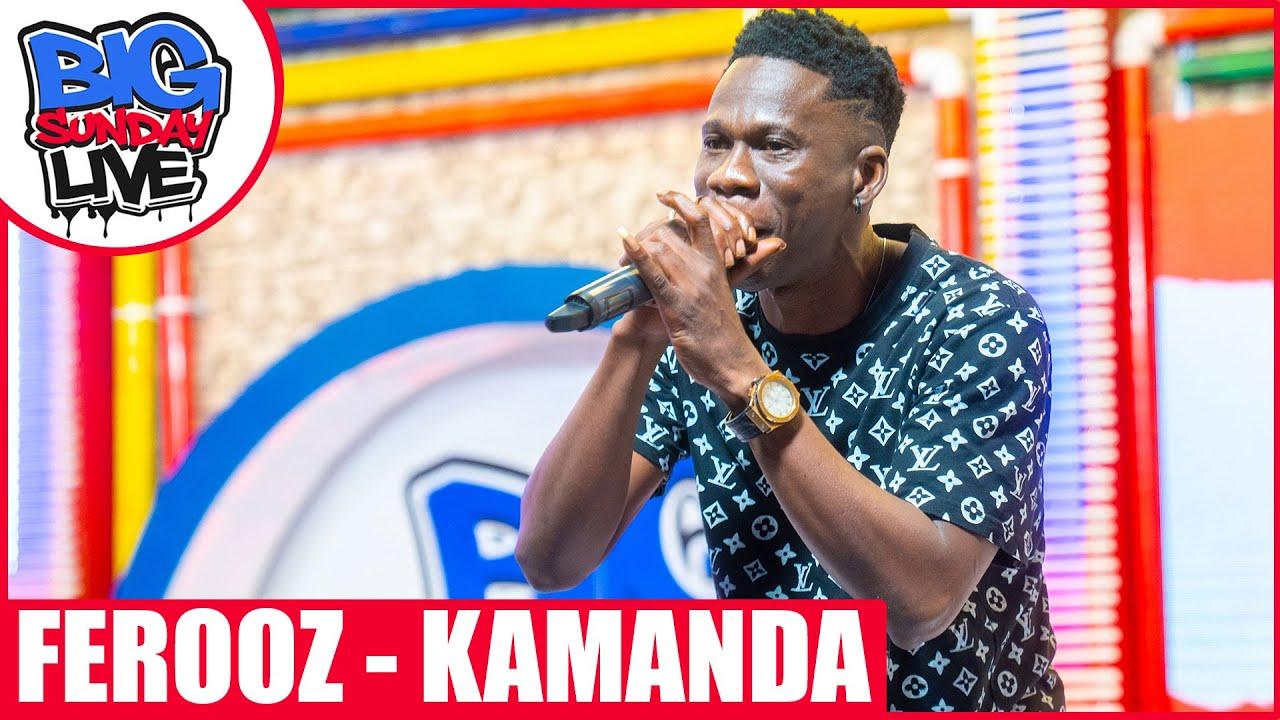 Download BIG SUNDAY LIVE - FEROOZ | KAMANDA